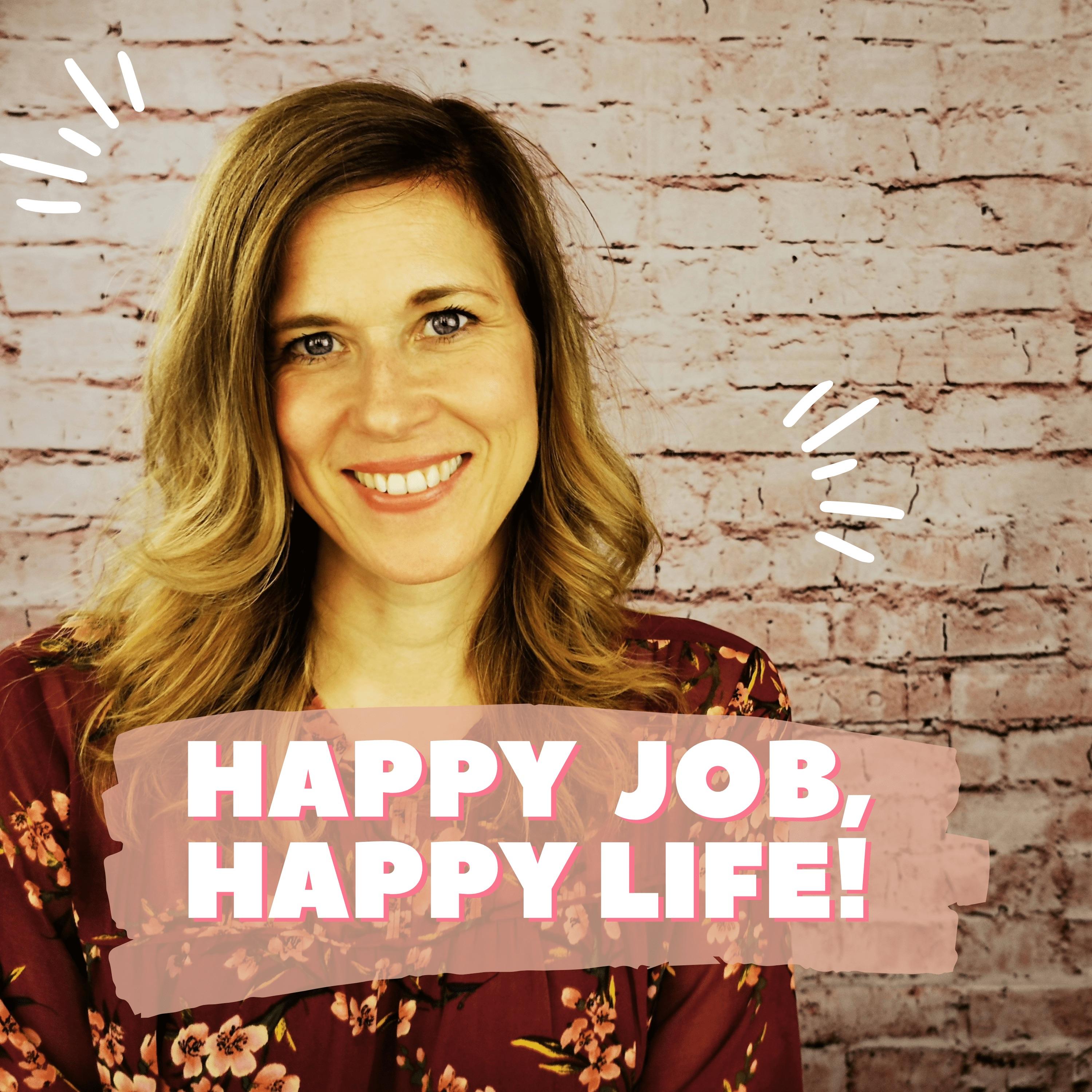 Happy Job, Happy Life! - Bewerbungs-Hacks und Coaching-Impulse für ein erfülltes und erfolgreiches (Berufs)-Leben show art