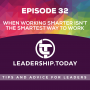Artwork for Episode 32 - When Working Smarter Isn't The Smartest Way To Work