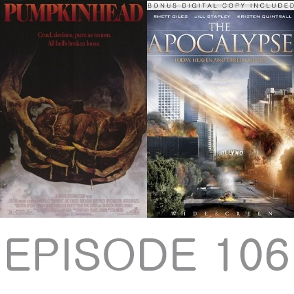 Episode 106 - Pumpkinhead and The Apocalypse