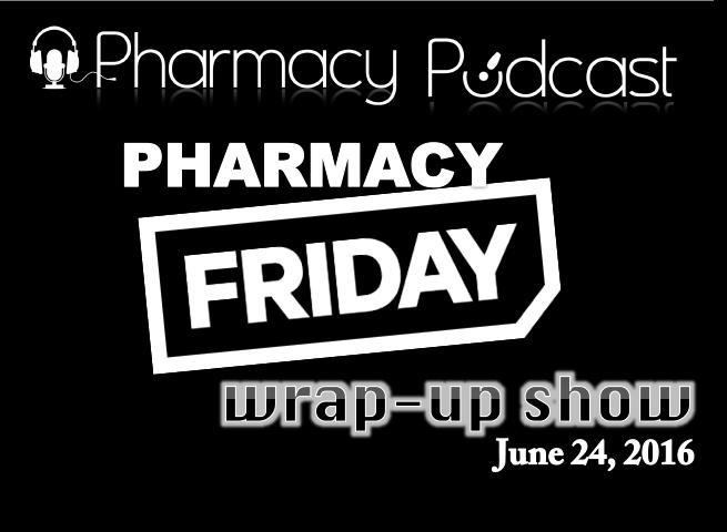 Pharmacy Friday June 24 - Pharmacy Podcast Episode 312