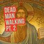 Artwork for Dead Man Walking Pt. 2