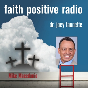 Faith Positive Radio: Mike Macedonio