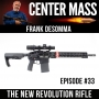 Artwork for Center Mass #33: Frank DeSomma and the new POF Revolution Rifle