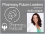 Artwork for Pharmacy Future Leaders - Kelly Roach - Pharmacy Podcast Episode 408