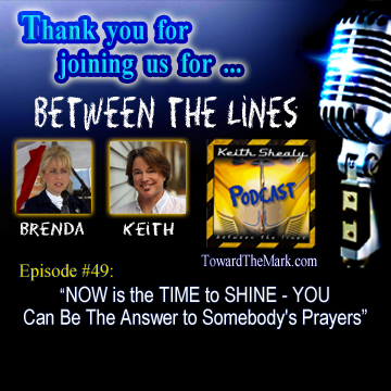 TTM049-NOW is the TIME to SHINE--You Can Be The Answer to Somebody's Prayers