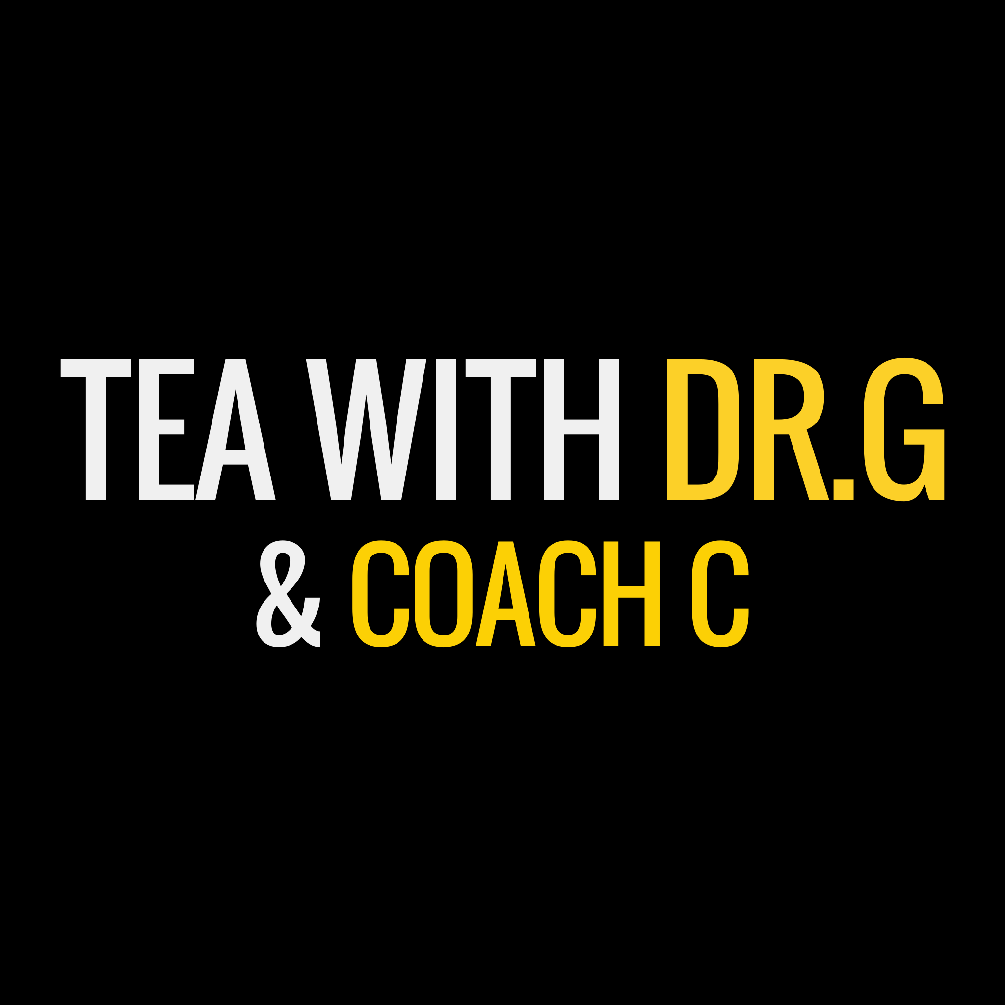 Tea With Dr.G and Coach C show art