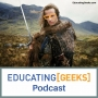 Artwork for Educating [Geeks] S4 E04 – Highlander (The Movie)