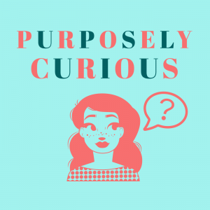 Purposely Curious