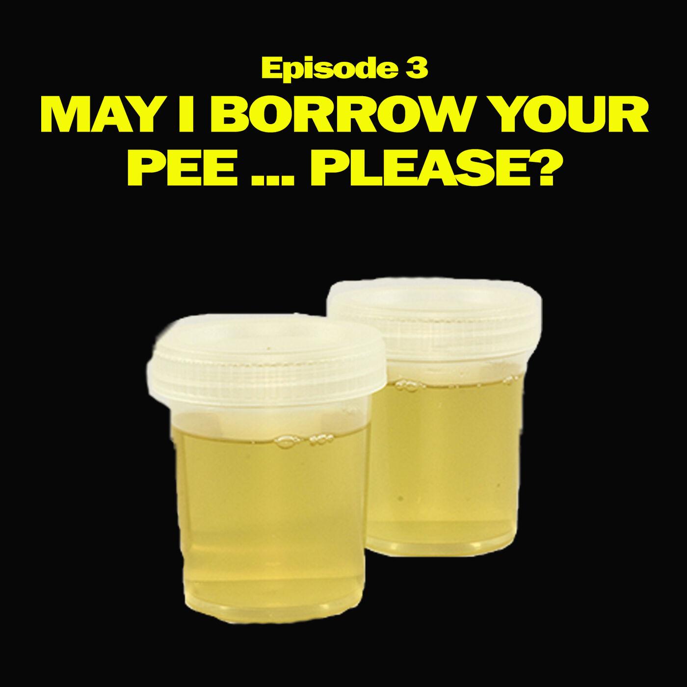 Artwork for May I Borrow Your Pee? Please.