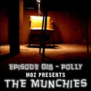 MOZ Presents: The Munchies #018 - Polly