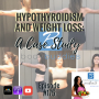 Artwork for Episode #175: Hypothyroidism and Weight Loss: A Case Study