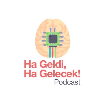 Ha Geldi, Ha Gelecek! Podcast show image