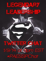 "Join 1st Ever RSP and PAESSP Twitter Chat on ""Legendary Leadership! 1/9/14 @ 8pm EST #PAESSPChat"