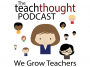 Artwork for The TeachThought Podcast Ep. 113 Reinventing Learning: Time for a Change