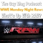 Artwork for TGBP 014 WWE Monday Night Raw: What's Up With RAW?
