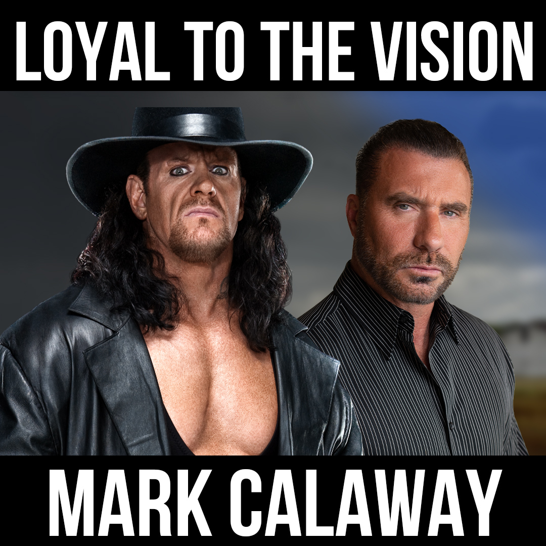 Loyal to the Vision w/ The Undertaker