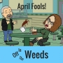 Artwork for April Fools! |Off in the Weeds 012