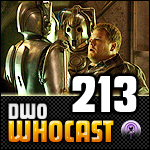 DWO WhoCast - #213 - Doctor Who Podcast
