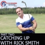 Artwork for Catching Up with Rick Smith - Part Two