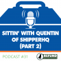 Artwork for Sittin' with Quentin of ShipperHQ (Part 2)
