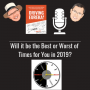 Artwork for Will it be the BEST or the WORST of Times  for YOU in 2019? - 0007
