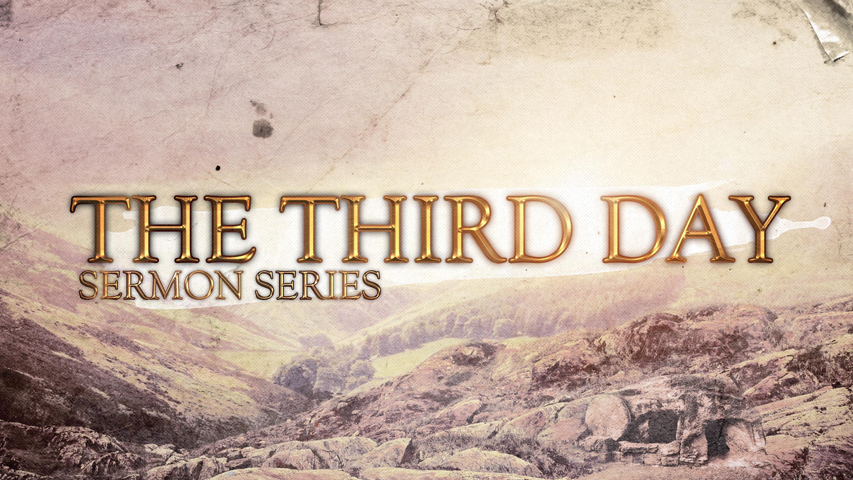 Artwork for The Third Day: Rise and Shine: Pastor Robert Brosher 4-12-15