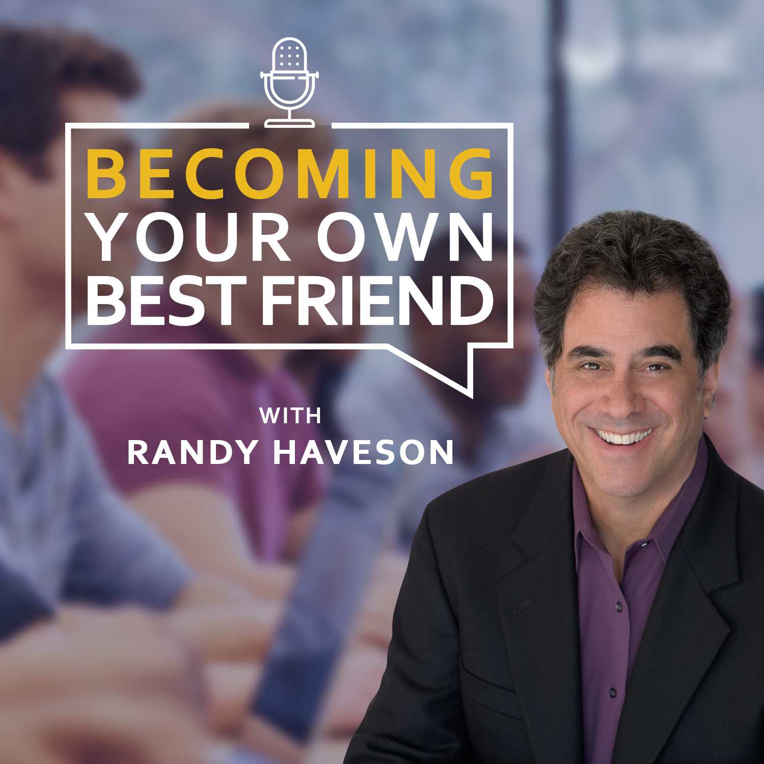 Becoming Your Own Best Friend   Randy Haveson show art