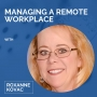 Artwork for Managing A Remote Workforce with Roxanne Smith Kovac