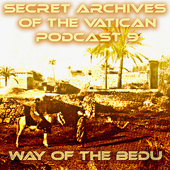 Secret Archives of the Vatican Podcast 9: Way of the Bedu