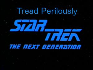 Tread Perilously -- Star Trek TNG: Genesis
