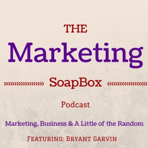 The Marketing SoapBox Podcast Featuring Bryant Garvin The PPC Dictator