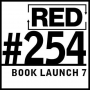 Artwork for RED 254: Book Launch - (Almost) Final Manuscript Is Back!
