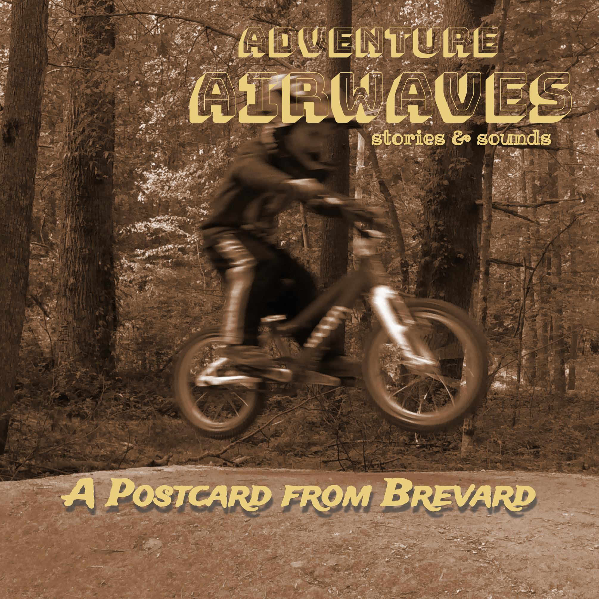 A Postcard from Brevard - A Song Called Pump Track