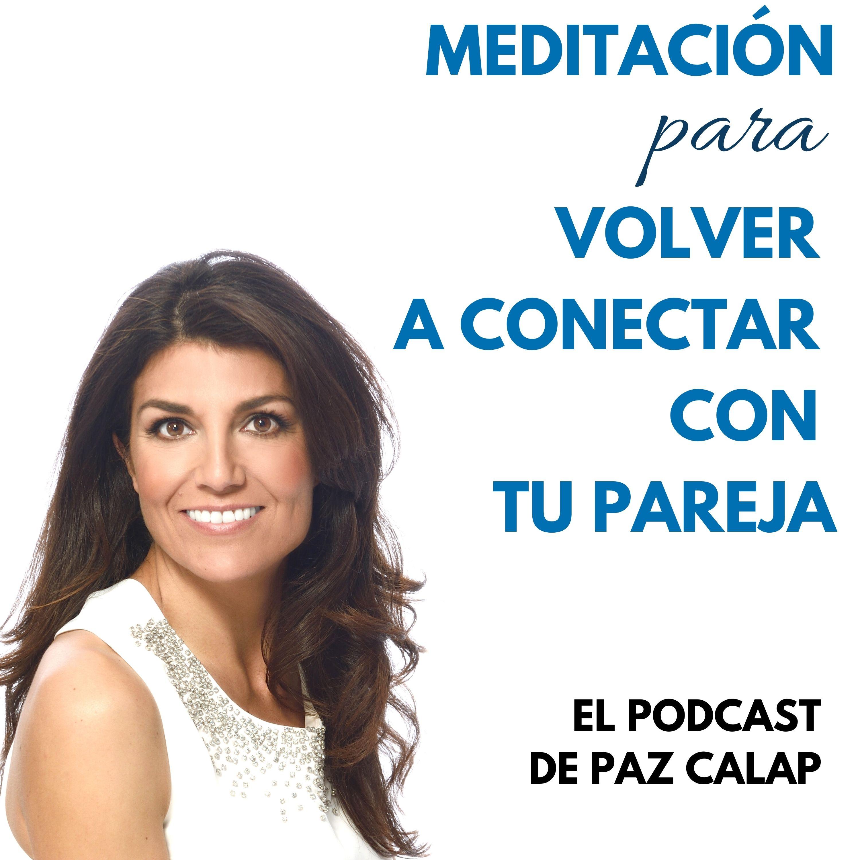Meditación para volver a conectar con tu pareja - Medita con Paz