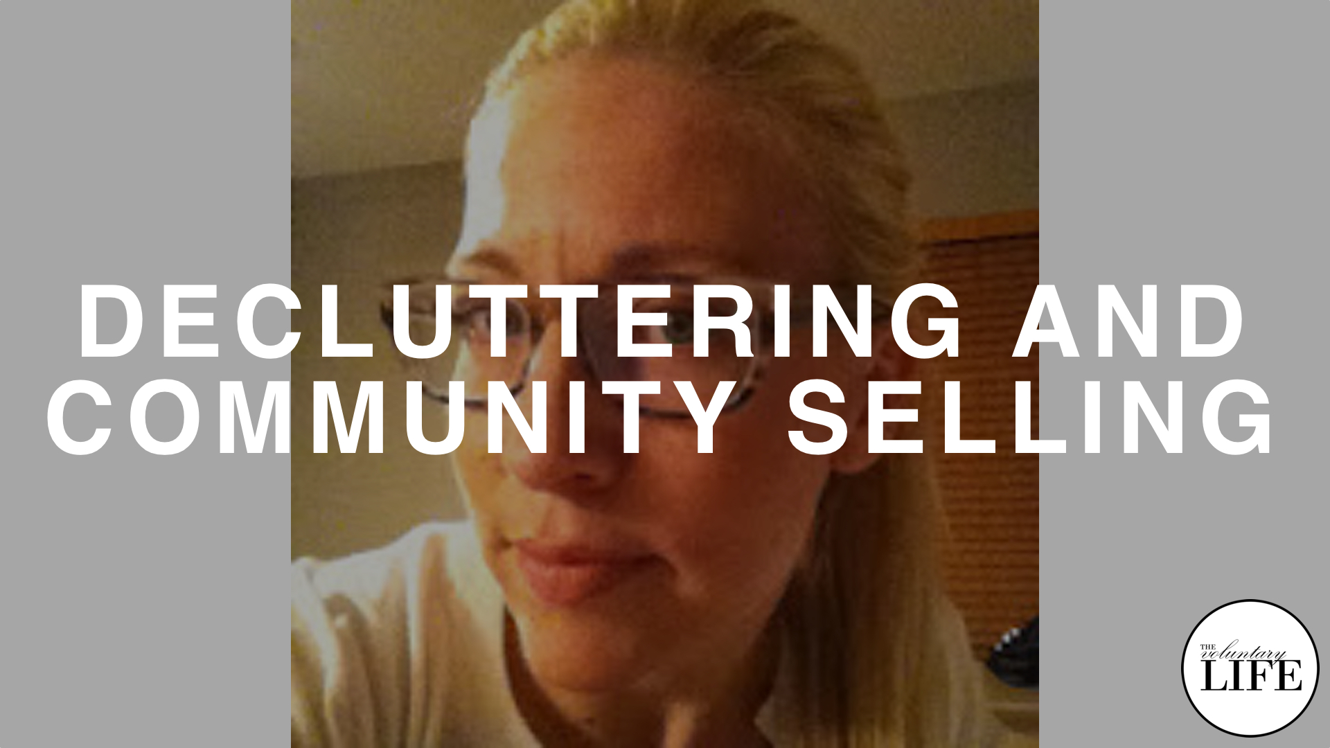 118 Decluttering And Community Selling