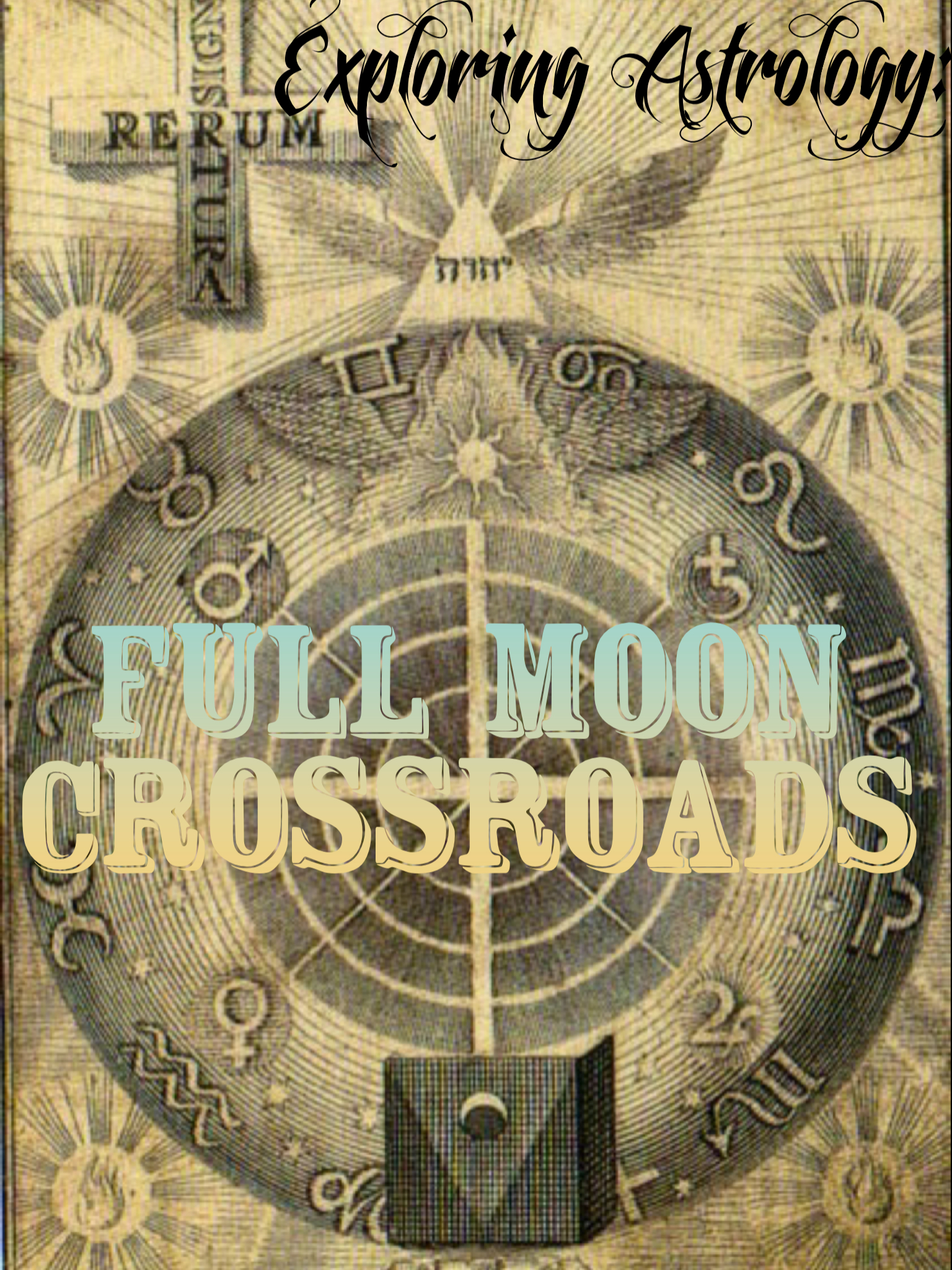 Exploring Astrology: Full Moon Crossroads