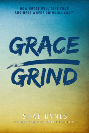 Shae Bynes - Grace over Grind
