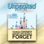 Artwork for Things Disney Wishes You Would Forget | Unpacked with Kory & Adam