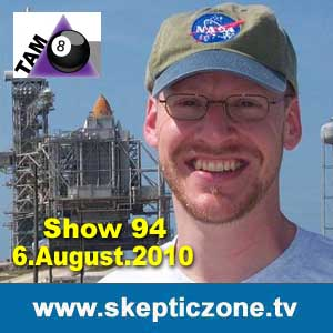 The Skeptic Zone #94 - 06.Aug.2010