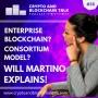 Artwork for Enterprise Blockchain & the Consortium Model, explained by Will Martino #58