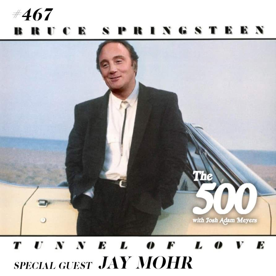 467 - Bruce Springsteen - Tunnel of Love - Jay Mohr