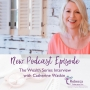 Artwork for Ep.11 - The Wealth Series Interview with guest Catherine Watkins