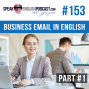 Artwork for #153 How to write a business email in English?part #1- ESL