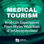 Artwork for 676-Medical Tourism: Real-Life Experiences From Myles Wakeham of Be Unconstrained