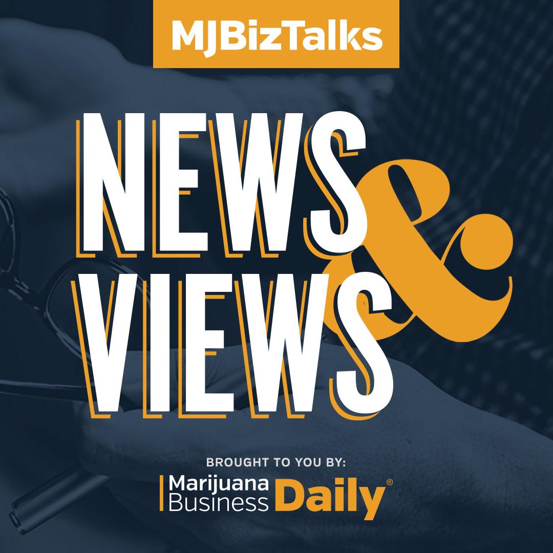 Artwork for News & Views Episode 28: Live from MJBizCon – Public sentiment on cannabis driving legalization