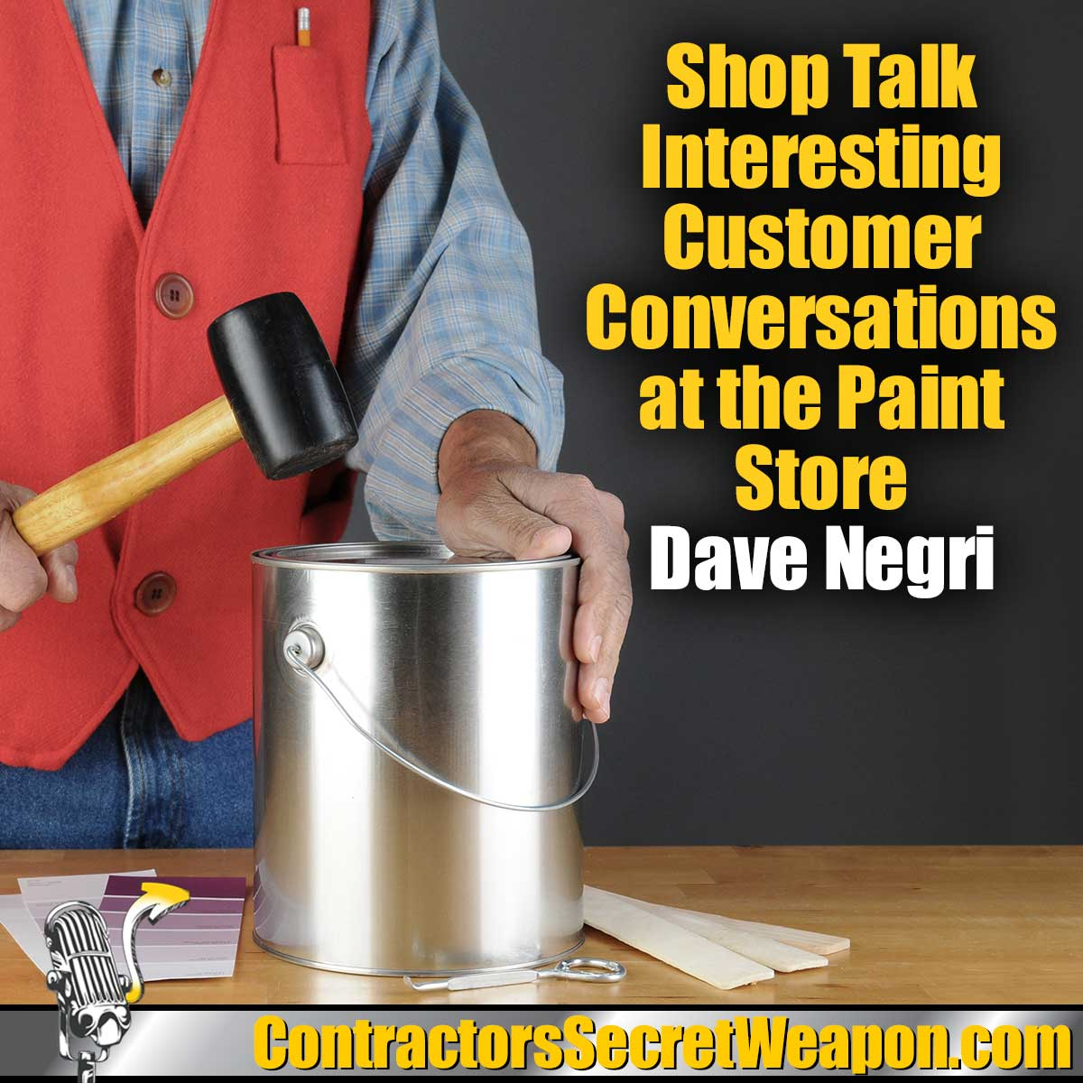 Crazy Conversations About Customers at the Paint Store. 148