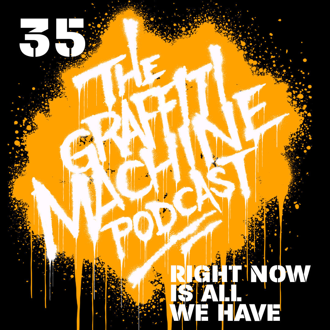 035: Right Now Is All We Have