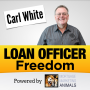 Artwork for How To Achieve Loan Officer Freedom
