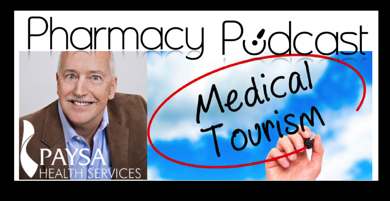 Medical Tourism delivered by PAYSA - Pharmacy Podcast Episode 357