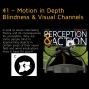 Artwork for 41 – Motion in Depth Blindness & Visual Channels